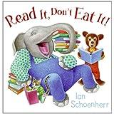 Read It, Don't Eat It! ~ Ian Schoenherr