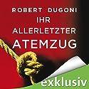 Ihr allerletzter Atemzug Hörbuch von Robert Dugoni Gesprochen von: Sabina Godec