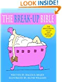 The Break-Up Bible: The Keep Strong, Let Go And Move On Guide