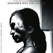 Remember Why You Fear Me: The Best Dark Fiction of Robert Shearman   [Robert Shearman]