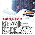Disturbed Earth Audiobook by Reggie Nadelson Narrated by Vincent Marzello
