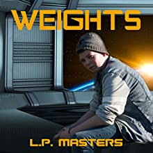 Weights Audiobook by L. P. Masters Narrated by Henry Longwinter
