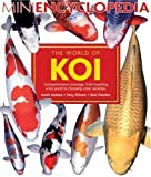 img - for The World of Koi (Mini Encyclopedia Series for Aquarium Hobbyists) by Nick Fletcher (2005-05-01) book / textbook / text book