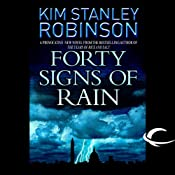Forty Signs of Rain: Science in the Capital, Book 1 | [Kim Stanley Robinson]
