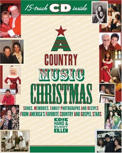 A Country Music Christmas: Songs, Memories, Family Photographs and Recipes from America's Favorite Country and Gospel Stars, EDIE HAND, BUDDY KILLEN