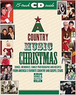 a country music christmas songs memories family photographs and recipes from america 39 s. Black Bedroom Furniture Sets. Home Design Ideas