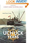 The Uchuck Years: A West Coast Shippi...