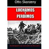 Luchamos y Perdimos (Spanish Edition)