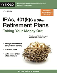 IRAs, 401(k)s & Other Retirement Plans: Strategies for Taking Your Money Out from NOLO