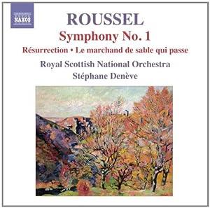 Roussel: Symphony No. 1 / Résurrection - Symphonic Prelude / Le marchand de sable qui passe