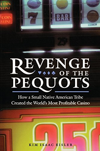 Revenge of the Pequots: How a Small Native American Tribe Created the World's Most Profitable Casino by Kim Isaac Eisler (2002-03-28)