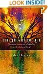 The Heart of Life: Shamanic Initiatio...