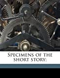 img - for Specimens of the short story; book / textbook / text book