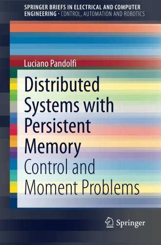 Distributed Systems With Persistent Memory: Control And Moment Problems (Springerbriefs In Electrical And Computer Engineering / Springerbriefs In Control, Automation And Robotics)