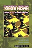Dangerous Weapons: The Kings Indian: Dazzle Your Opponents! (Everyman Chess)