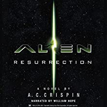 Alien: Resurrection: The Official Movie Novelization Audiobook by A. C. Crispin Narrated by William Hope
