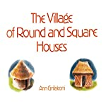 The Village of Round & Square House | Ann Grifalconi