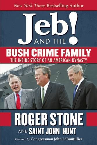 Download Jeb! and the Bush Crime Family: The Inside Story of an American Dynasty