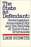 img - for The State as Defendant: Governmental Accountability and the Redress of Individual Grievances (Contributions in Political Science) by Leon Hurwitz (1981-02-27) book / textbook / text book
