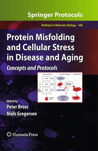 Protein Misfolding And Cellular Stress In Disease And Aging: Concepts And Protocols (Methods In Molecular Biology)