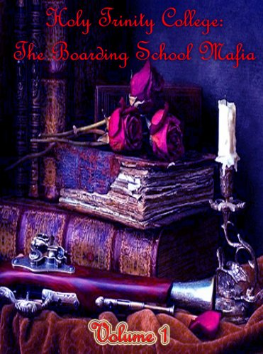 Holy Trinity College: The Boarding School Mafia - Volume 1