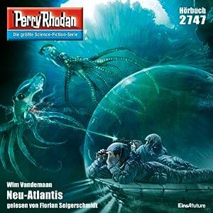 Neu-Atlantis (Perry Rhodan 2747) Hörbuch