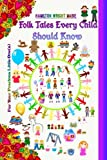 Folk Tales Every Child Should Know (Childrens Classics) (Volume 43)