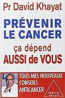 Prévenir le cancer , ça dépend aussi de vous