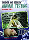 img - for Animal Testing: Issues and Ethics (Science and Society) book / textbook / text book