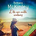 L'île aux mille couleurs | Livre audio Auteur(s) : Tamara McKinley Narrateur(s) : Flora Brunier