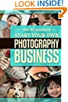 Start Your Own Photography Business!