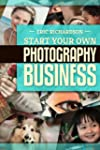 Start Your Own Photography Business!...