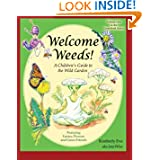 Welcome Weeds!: A Children's Guide to the Wild Garden (The Greenbook Series) (Volume 1)