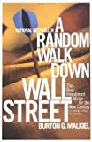 A Random Walk Down Wall Street; Including a Life-Cycle Guide to Personal Investing (0393320405) by Burton G. Malkiel