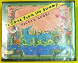 It Came from the Swamp (Dial Books for Young Readers) (0803705131) by Rubel, Nicole