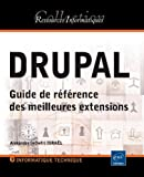 DRUPAL - Guide de référence des meilleures extensions