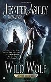 Wild Wolf (Shifters Unbound) (0425266044) by Ashley, Jennifer