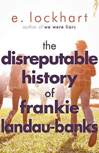 E. Lockhart - The Disreputable History of Frankie Landau-Banks