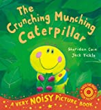 The Crunching Munching Caterpillar Noisy Book Sheridan Cain