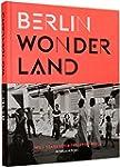 Berlin Wonderland: Wild Years Revisit...