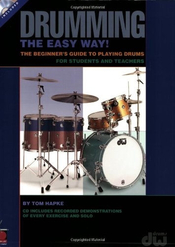 Drumming the Easy Way!: The Beginner's Guide to Playing Drums for Students and Teachers
