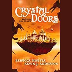 Sky Realm: Crystal Doors, Book 3 | [Rebecca Moesta, Kevin J. Anderson]