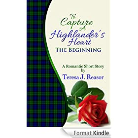 To Capture A Highlander's Heart: The Beginning: A Highland Moonlight Spinoff