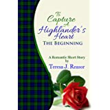 To Capture A Highlander's Heart: The Beginning (Scottish Historical Romance) (A Highland Moonlight Spinoff)