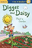 img - for Digger and Daisy Plant a Garden (I AM A READER: Digger and Daisy) book / textbook / text book