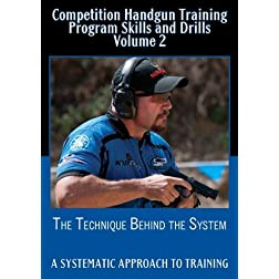 Competition Handgun Training Program Skills and Drills Volume 2