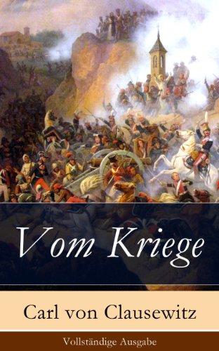 Carl von Clausewitz - Vom Kriege - Vollständige Ausgabe