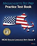 MASSACHUSETTS TEST PREP Practice Test Book MCAS English Language Arts, Grade 4