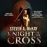 Knight of the Cross: A Knight Hospitaller Novella | Steven A. McKay
