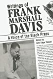 img - for Writings of Frank Marshall Davis: A Voice of the Black Press book / textbook / text book